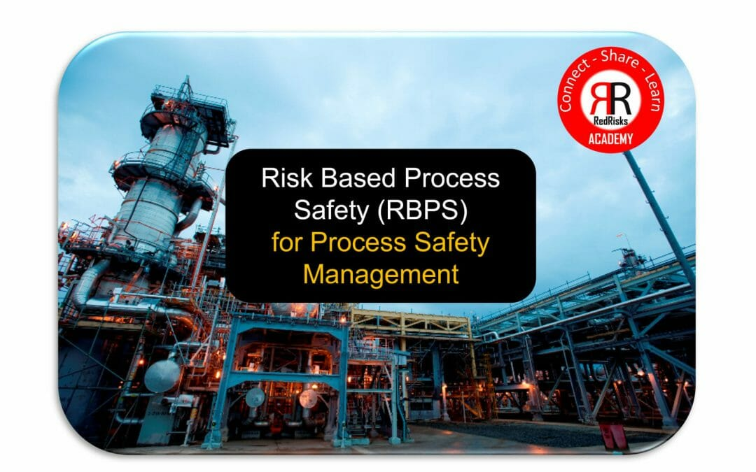 Risk Based Process Safety (RBPS) for Process Safety Management (PSM)